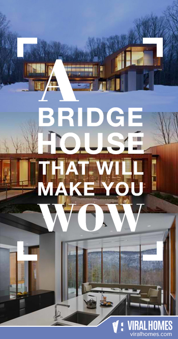 Features of this Amazing Bridge House