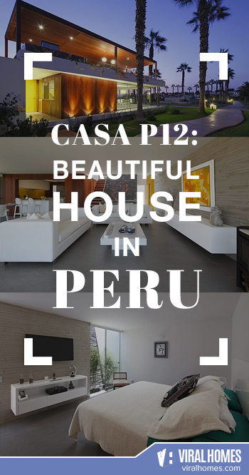 Beautiful Houses in Peru: A Stroll Through Casa P12