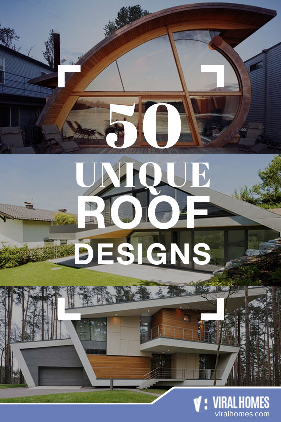 Collection of Unique Roof Designs for your Home