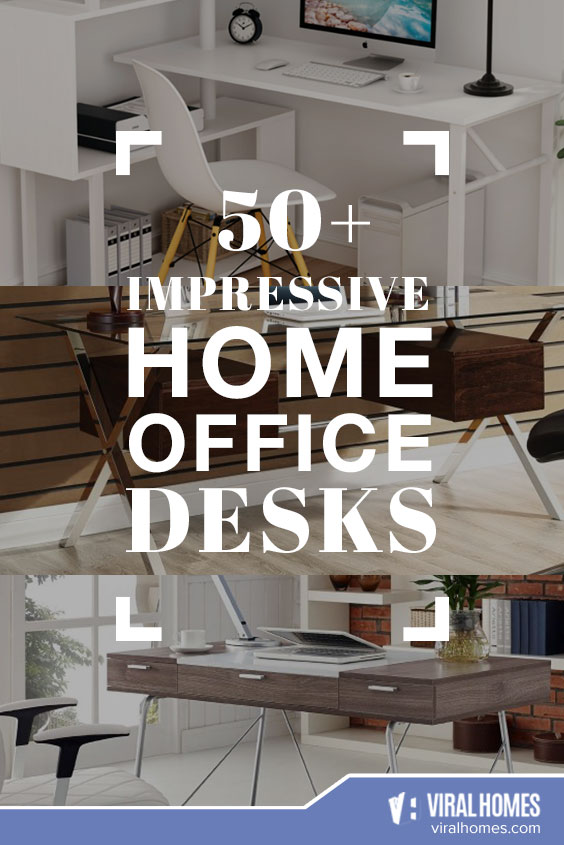 50+ Impressive Home Office Desks for People Working From Home