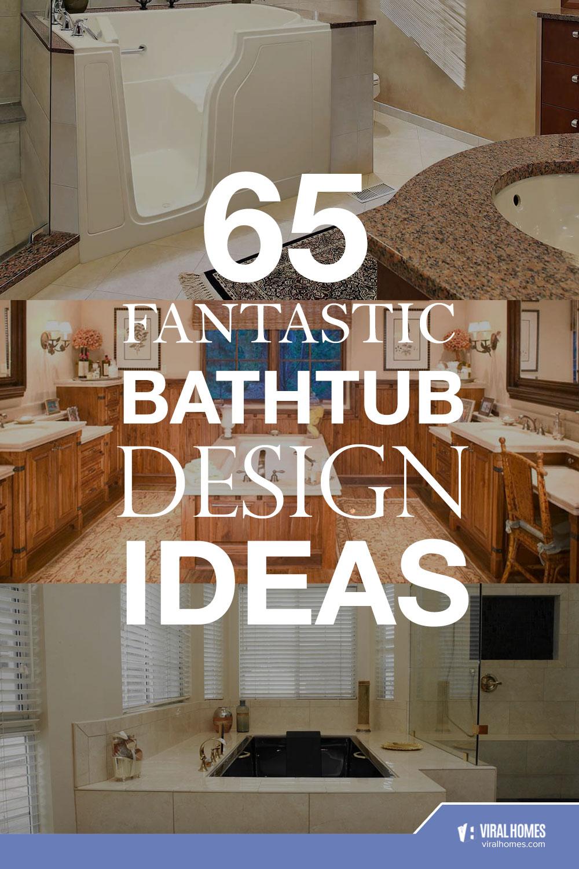 Fantastic Bathtub Design Ideas You Can Indulge In